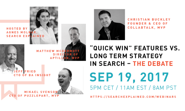 """""""QUICK WIN"""" FEATURES VS. LONG TERM STRATEGY IN SEARCH – THE DEBATE"""