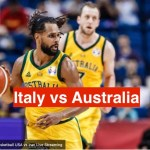 How to Watch Italy vs Australia Live streaming | Watch Tokyo Olympic 2020 Basketball Live