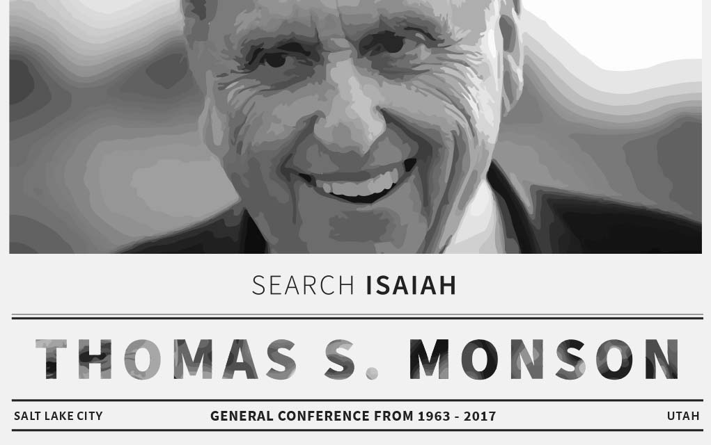 Thomas S Monsons Top Five Isaiah Quotes Search Isaiah