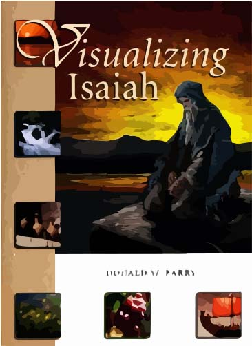 Visualizing Isaiah by Donald W. Parry