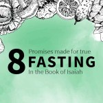8 Promises Revealed in The Book of Isaiah for True Fasting