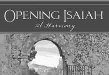 Opening Isaiah: A Harmony written by Shon Hopkin and Ann Madsen to help make Isaiah easier to study.