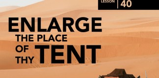Lesson 40:Enlarge the Place of Thy Tent