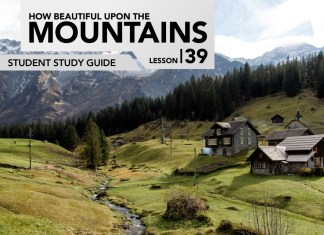 Lesson 39: How Beautiful upon the Mountains