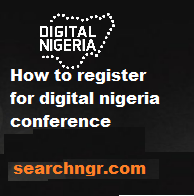 How to Register for Digital Nigeria Conference and Exhibition 2021