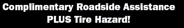 Free roadside assistance warranty plus tire hazard