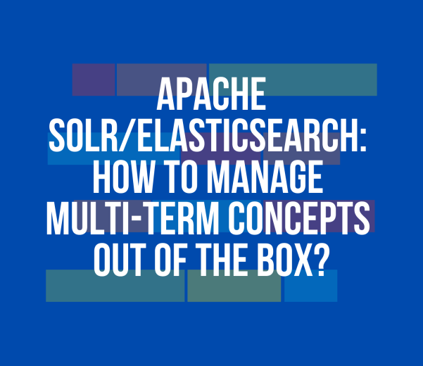 Apache Solr/Elasticsearch: How to Manage Multi-term Concepts out of the Box?