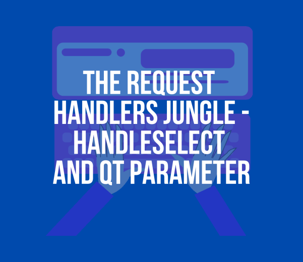 The Request Handlers Jungle - handleSelect and qt Parameter