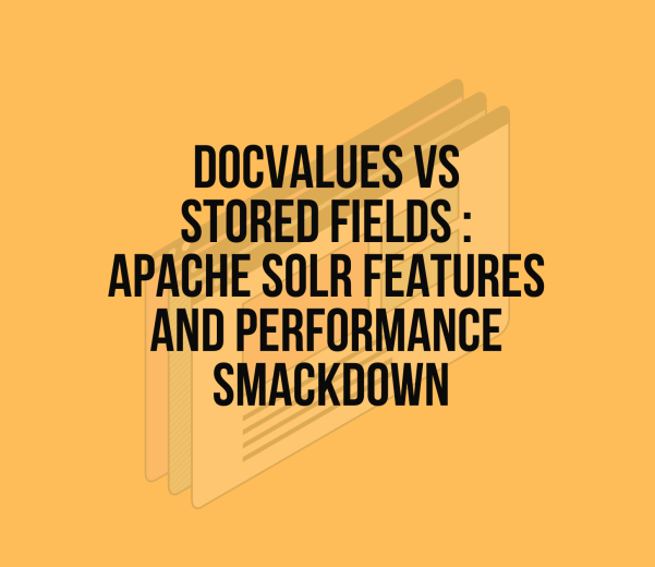 docvalues vs stored fields