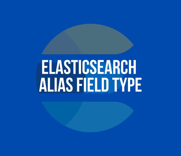 Elasticsearch Alias Field Type