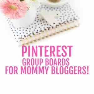 8 Pinterest Group Boards for Mom Bloggers