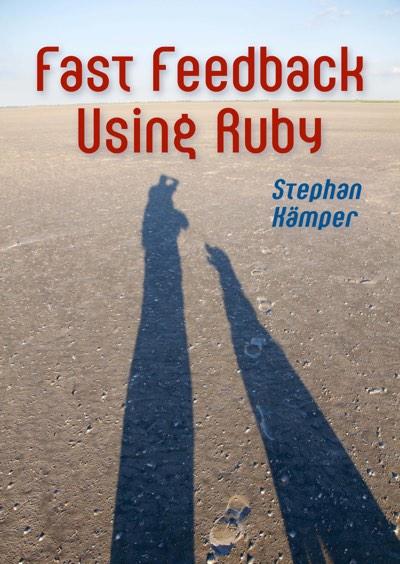 Fast Feedback Using Ruby