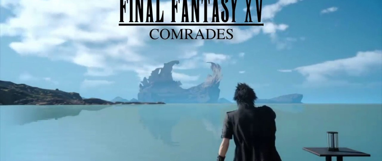 Final Fantasy 15 Comrades (Multiplayer Expansion) : Launch Trailer