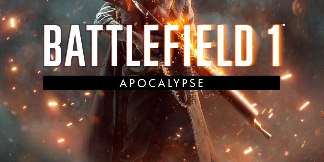 Battlefield 1 Apocalypse Announced with Details