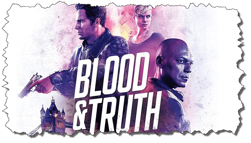 Review : Blood and Truth (PS VR)