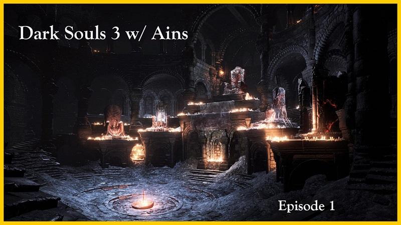 Dark Souls 3 w/ Ains : A New Beginning