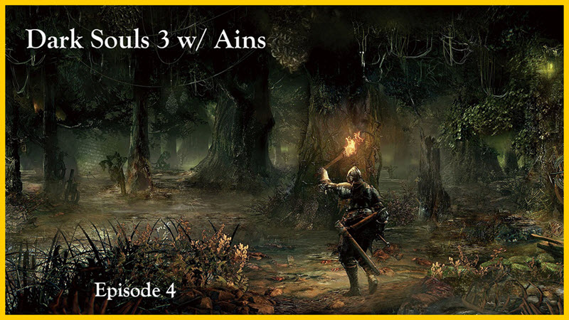 Dark Souls 3 w/ Ains : Episode 4 : Farron Keep and the Abyss Watchers