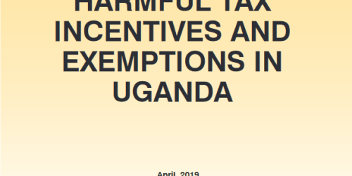Impact Of Harmful Tax Incentives and Exemptions In Uganda, 2019