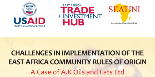 Challenges in Implementation of the East African Community Rules of Origin: A Case of AK Oils and Fats CASE STUDY