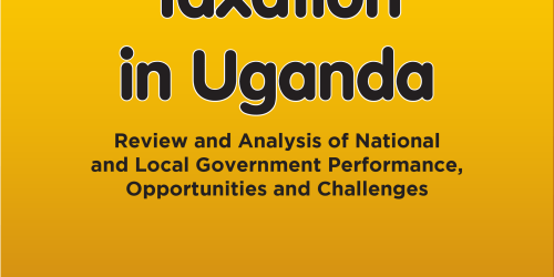 Taxation in Uganda: Review and Analysis of Local Government Performance, Opportunities and Challenges