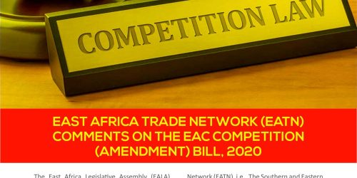 EAST AFRICA TRADE NETWORK (EATN) COMMENTS ON THE EAC COMPETITION (AMENDMENT) BILL, 2020