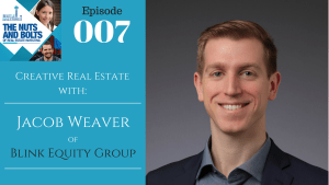 SIC 007: Creative real estate with Jacob Weaver of Blink Equity Group