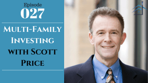 SIC 027: Multi-Family Investing with Scott Price with Joe Bauer and Julie Clark