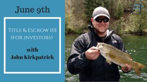 Title & Escrow 101 - John Kirkpatrick coming to sic