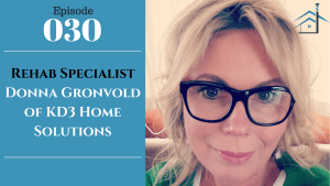SIC 030: Rehab Specialist Donna Gronvold of KD3 Home Solutions with Julie Clark and Joe Bauer