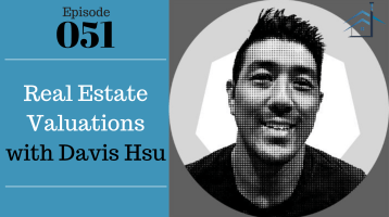 Real Estate Valuations with Davis Hsu – Ep. 51