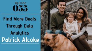 SIC 055: Find More Deals Through Data Analytics with Patrick Alcoke with Julie Clark and Joe Bauer