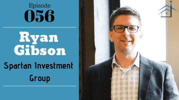 SIC 056: Ryan Gibson of Spartan Investors with Joe Bauer and Julie Clark
