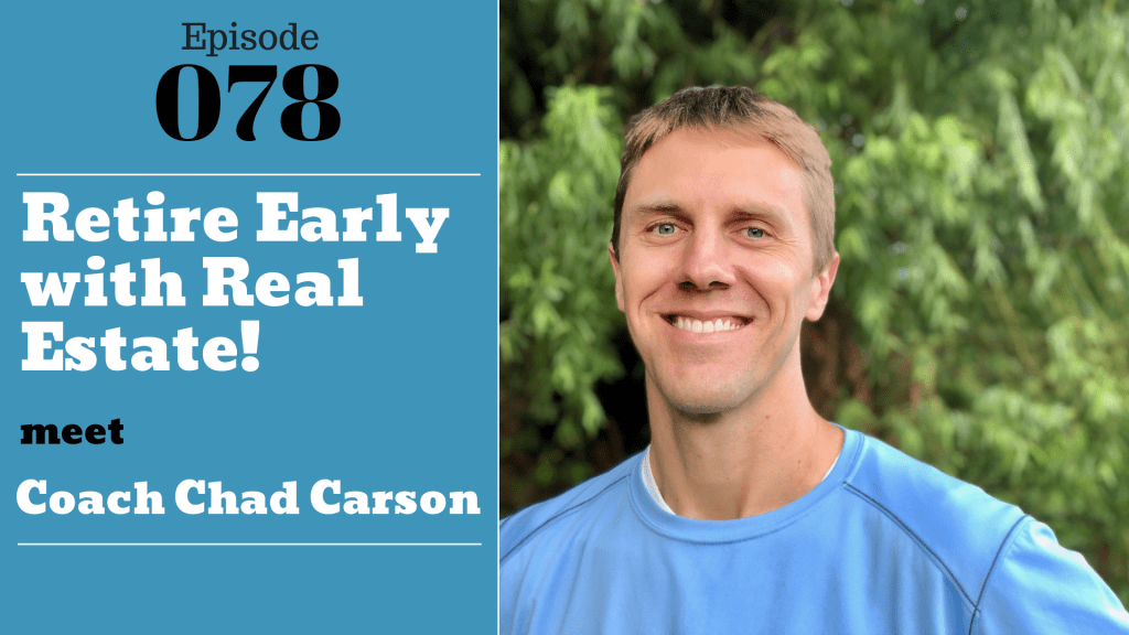 SIC 078: Retire Early with Real Estate! Meet Coach Chad Carson with Julie Clark and Joe Bauer