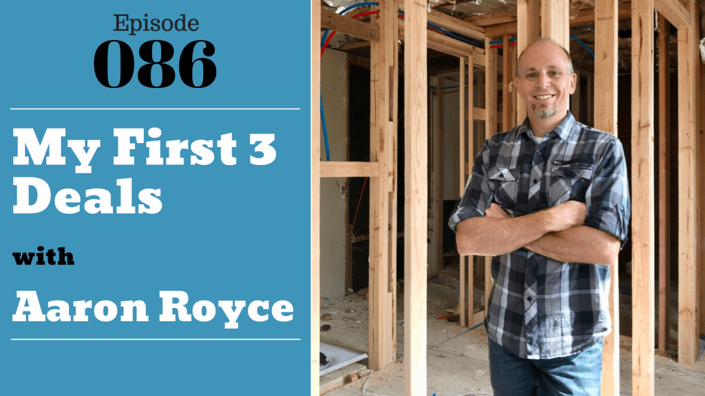 SIC 086: My First 3 Deals with Aaron Royce and your hosts Julie Clark, Joe Bauer, and Nghi Le