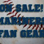 ON SALE! Seattle Mariners Fan Gear