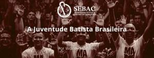 A Juventude Batista Brasileira