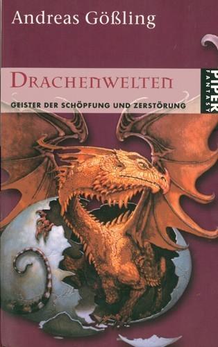 Drachenwelten. Geister der Schöpfung und Zerstörung