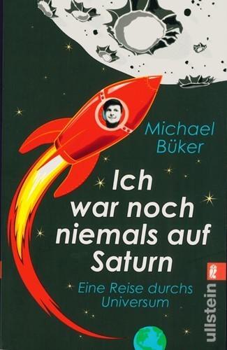 Michael Büker - Ich war noch niemals auf Saturn