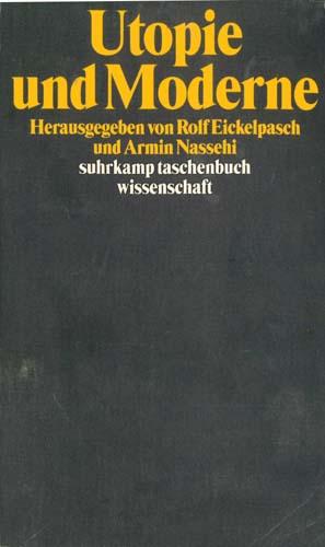 Eickelpasch/Nassehi - Utopie und Moderne