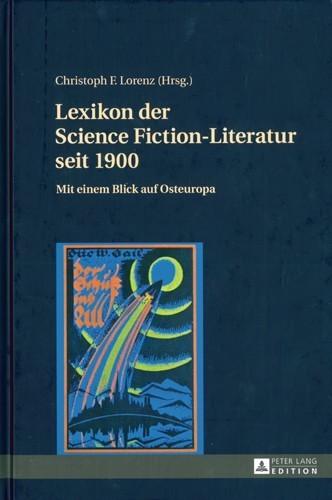 Christoph F. Lorent - Lexikon der Science Fiction-Literatur seit 1900