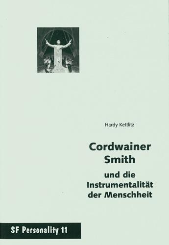 Hardy Kettlitz - Cordwainer Smith und die Instrumentalität der Menschheit