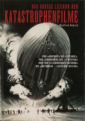Manfred Hobsch - Das große Lexikon der Katastrophenfilme