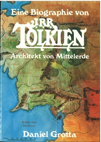 Daniel Grotta - Eine Biographie von J. R. R. Tolkien - Architekt von Mittelerde