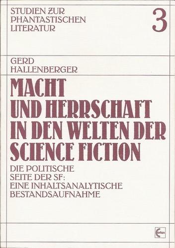 Gerd Hallenberger - Macht und Herrschaft in den Welten der Science Fiction
