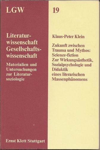 Klaus-Peter Klein - Zukunft zwischen Trauma und Mythos