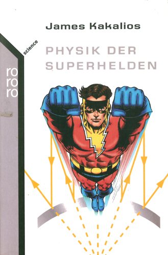 James Kakalios - Physik der Superhelden