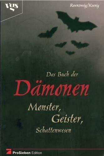 Tabea Rosenzweig / Sergej Koenig - Das Buch der Dämonen. Monster, Götter, Schattenwesen