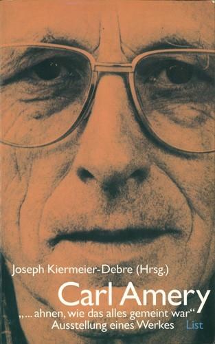 Joseoh Kiermeier-Debre (Hrsg.) - Carl Amery