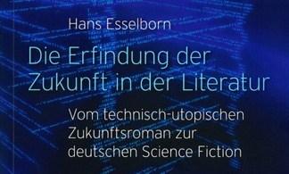 Hans Esselborn - Die Erfindung der Zukunft in der Literatur
