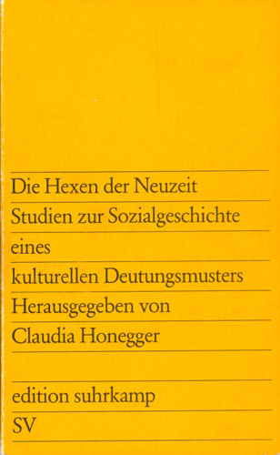 Caudia Honegger (Hrsg.) - Hexen der Neuzeit